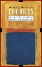 breve historia de los colores-michel pastoureau-dominique simonnet-9788449319471