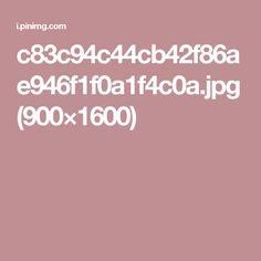 c83c94c44cb42f86ae946f1f0a1f4c0a.jpg (900×1600)