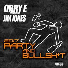 Orry E Ft. Jim Jones - Party and Bullsh!t
