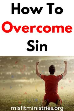 How To Overcome Sin - Misfit Ministries | Learning The Word