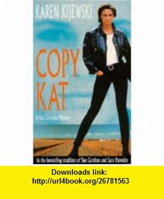 Copy Kat (9780747241775) Karen Kijewski , ISBN-10: 0747241775  , ISBN-13: 978-0747241775 ,  , tutorials , pdf , ebook , torrent , downloads , rapidshare , filesonic , hotfile , megaupload , fileserve