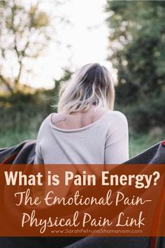 Pain energy defined on a spiritual and an emotional level, and how it can cause real, physical pain and illness.