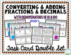 A double set of 69 task cards for students to learn to convert fractions (with denominators of 10 and 100) to decimals and to add fractions with denominators of 10 and 100. $