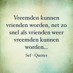 Waar!......L.Loe Smart Quotes, Strong Quotes, True Quotes, Positive Quotes, Motivational Quotes, Inspirational Quotes, Sef Quotes, Proverbs Quotes, Dutch Quotes