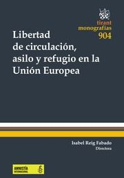 Libertad de circulación, asilo y refugio en la Unión Europea / Isabel Reig Fabado (directora). -- Valencia : Tirant lo Blanch, 2014 | EL-PV 34CE:351.74 LIB
