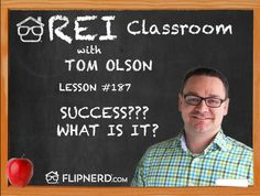 Listen in as Tom Olson explains the right kind of success, which isn't measured by how much money you have, but more so by working hard, having integrity, sharing, and believing in what you do.