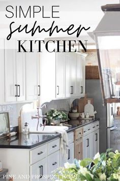 Today I'm sharing my simple summer kitchen with you guys!