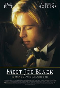 MEET JOE BLACK: A media mogul acts as a guide to Death, who takes the form of a young man to learn about life on Earth and in the process, fall in love with his guide's daughter. Anthony Hopkins and Brad Pitt excel - as usual - in the leading roles, and Brad in particular is 'to die for'! #cinema #movie