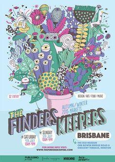 The Finders Keepers Brisbane Market Flyer by James Gulliver Hancock Event Poster Design, Graphic Design Posters, Flyer Design, Event Posters, Poster Designs, Menu Design, Festival Flyer, Festival Posters, Food Festival