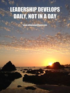 """Leadership Develops Daily, Not in a Day"" @Johncmaxwell #quotes"