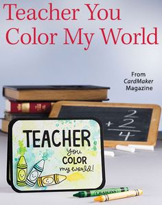 Teacher You Color My World from the Summer 2016 issue of CardMaker Magazine. Order a digital copy here: https://www.anniescatalog.com/detail.html?prod_id=131255