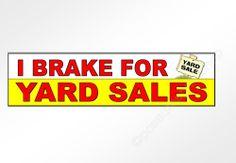 Funny car bumper sticker I brake for YARD SALES. decal for serious shoppers #possumsprintshop