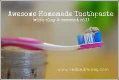 Interesting! Have to try someday.   Homemade Toothpaste (with Clay and Coconut Oil) - Red and Honey