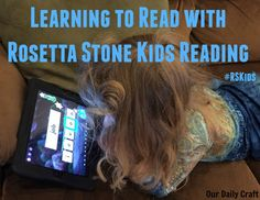 Learning to read with Rosetta Stone Kids Reading makes the process more fun! #RSKids #MC #sponsored