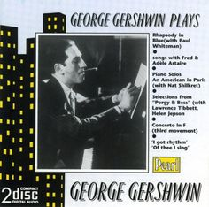CALL #M 1000 .G47 G487 1988 - Gershwin Plays Gershwin Pearl -- Koch -- - Image provided by: https://www.amazon.com/dp/B000000WW1/ref=cm_sw_r_pi_dp_aGUyxbGGWDRY7