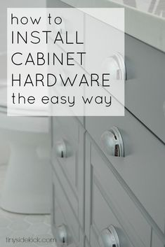 How to Install Cabinet Hardware the Easy Way- Awesome tips to get your hardware straight and level on the first try!
