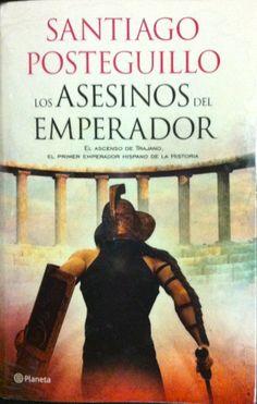 Los Asesino del Emperador / Santiago Posteguillo