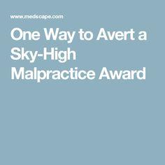 One Way to Avert a Sky-High Malpractice Award