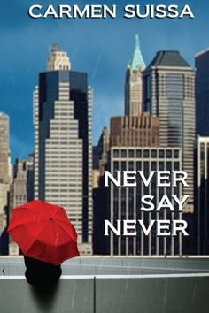 Never Say Never by Carmen Suissa https://www.amazon.com/dp/1536810088/ref=cm_sw_r_pi_dp_x_gJx3yb3RV4CAN