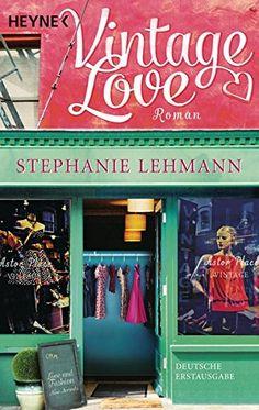 Vintage Love: Roman von Stephanie Lehmann https://www.amazon.de/dp/3453411498/ref=cm_sw_r_pi_dp_x_sLx2ybABZ833Z