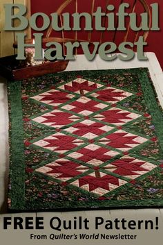 Bountiful Harvest Download from Quilter's World newsletter. Click on the photo to access the free pattern. Sign up for this free newsletter here: AnniesNewsletters.com.