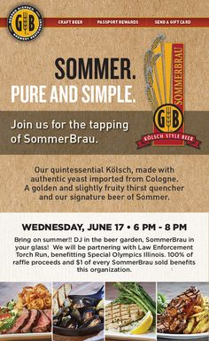 Join us at Gordon Biersch for the tapping of SommerBrau.  Wednesday, June 17th - 6:00 pm - 8:00 pm.  We will be partnering with Law Enforcement Torch Run, benefiting Special Olympics Illinois