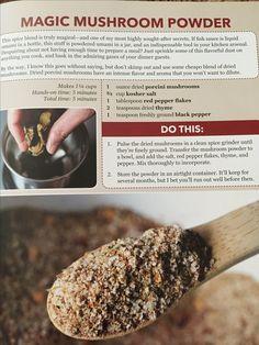 Magic mushroom powder. Nom Nom Paleo. Use in place of salt, a little goes a long way.