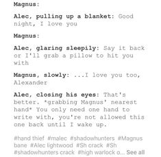 Cutest thing ever  #malec Shadowhunters Tv Show, Shadowhunters The Mortal Instruments, Mortal Instruments Runes, Shadowhunter Quotes, Cassandra Clare Books, Alec Lightwood, Clace, Dc Legends Of Tomorrow, The Dark Artifices