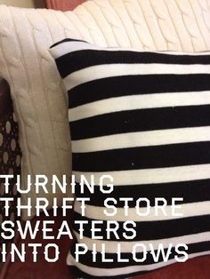 DIY New Throw Pillows from Old Sweaters DIY Clothes DIY Refashion DIY Sweater
