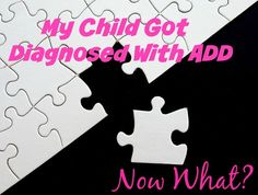 Are you wondering what happens after your child receives an ADD diagnosis? Is medication an option?  What happens with their school? Here's my story about what I went through to get my child the help he need.