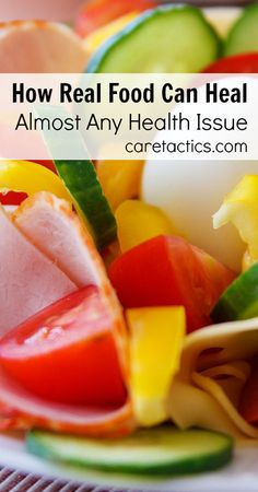 How real food can heal almost any health issue   caretacticsblog.com