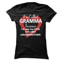Im called Gramma because Im way too COOL to be called Grandmother T-Shirts, Hoodies, Sweaters