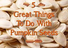 5 Great Ideas For Pumpkin Seeds
