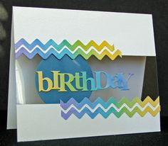 Chevron Birthday- by: S. Standish Love the acetate window Fun Fold Cards, Folded Cards, Cool Cards, Acetate Cards, Spellbinders Cards, Happy Birthday Cards, Card Birthday, Window Cards, Creative Cards