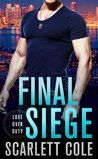 Self-Professed Book Hoarders: Review: Final Siege (Love Over Duty, #2) by Scarle...