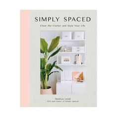 Booktopia has Simply Spaced, Clear the Clutter and Style Your Life by Monica Leed. Buy a discounted Hardcover of Simply Spaced online from Australia's leading online bookstore.