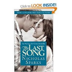 The Last Song by Nicholas Sparks Love Nicholas Sparks!!