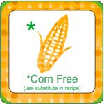 Awesome another site is corn free dairy free and gluten free!