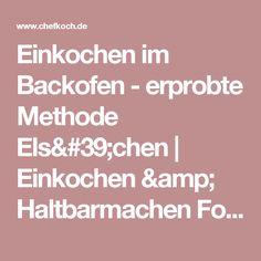 Einkochen im Backofen - erprobte Methode Els'chen | Einkochen & Haltbarmachen Forum | Chefkoch.de