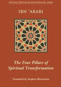The Four Pillars of Spiritual Transformation The Adornment of the Spiritually Transformed Hilyat alabdal Mystical Treatises of Muhyiddin Ibn Arabi *** You can find out more details at the link of the image.