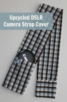 Upcycled Camera Strap Cover Tutorial Plus Earth Week Giveaway!