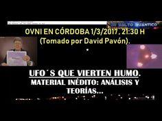 UFO Series – UNSALTOQUANTICO OVNIS ¿QUE VIERTEN HUMO? CÓRDOBA 1/3/2017 (Material Inédito)