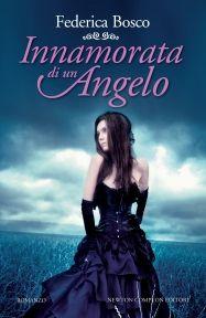 Innamorata di un angelo - Federica Bosco - 179 recensioni su Anobii