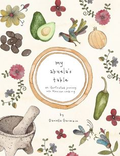"""""""my abuela's table"""" by daniella germain - mexican recipe book with cute illustrations"""