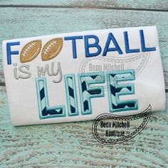 Football Is My Life Applique - 4 Sizes! | What's New | Machine Embroidery Designs | SWAKembroidery.com Beau Mitchell Boutique