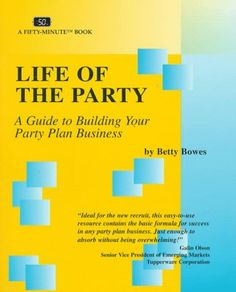 Life of the Party: A Guide to Building Your Party Plan Business (Fifty-Minute Series) « LibraryUserGroup.com – The Library of Library User Group
