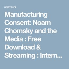 Manufacturing Consent: Noam Chomsky and the Media : Free Download & Streaming : Internet Archive