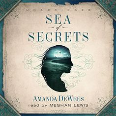 """The audiobook version of """"Sea of Secrets"""" is now available at Audible.com! Meghan Lewis does a beautiful job of narrating the story and bringing the characters to life. Sea of Secrets 