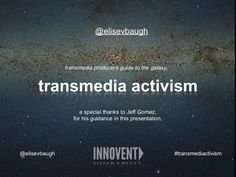 transmedia-activism-pga-transmedia-sf-producers-guide-to-the-galaxy by Elise Baugh via Slideshare