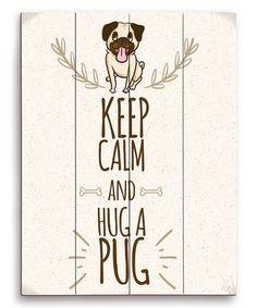 Another great find on #zulily! 'Keep Calm' Pug Wall Art #zulilyfinds